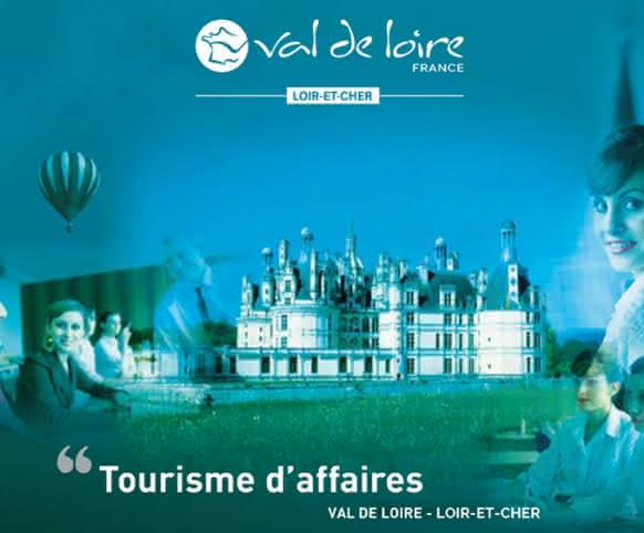 Le tourisme d'affaires en Loir-et-Cher Val de Loire