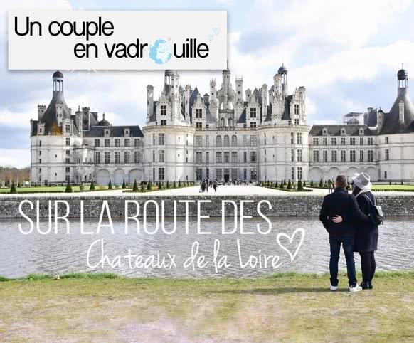 Un-coupe-en-Vadrouille-à-la-découverte-des-châteaux-de-la-Loire