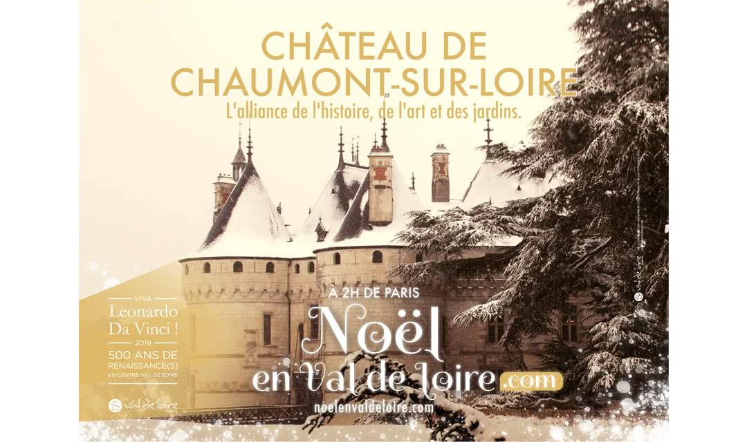Provoyage - Campagne Noël en Val de Loire et Loir-et-Cher - Château de Chaumont-sur-Loire