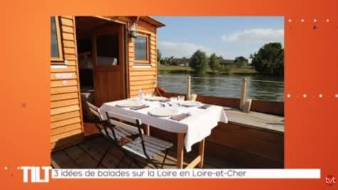 Tilt TVTours - Les chroniques du Loir-et-Cher en Val de Loire - 3 idées de balades sur la Loire