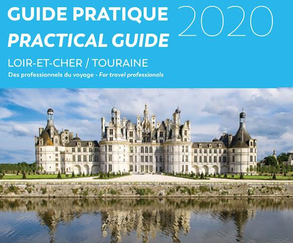 Guide Pratique Loir-et-Cher Touraine 2020 - Le guide des professionnels du tourisme pour aider à la réalisation de séjour en Loir-et-Cher Val de Loire