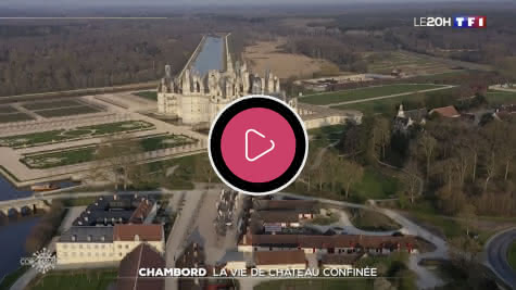 Ça se passe en Loir-et-Cher pendant le confinement - 20h - TF1 - Chambord - le 22.04.20
