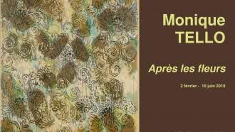 Exposition : Monique TELLO «Après les fleurs»